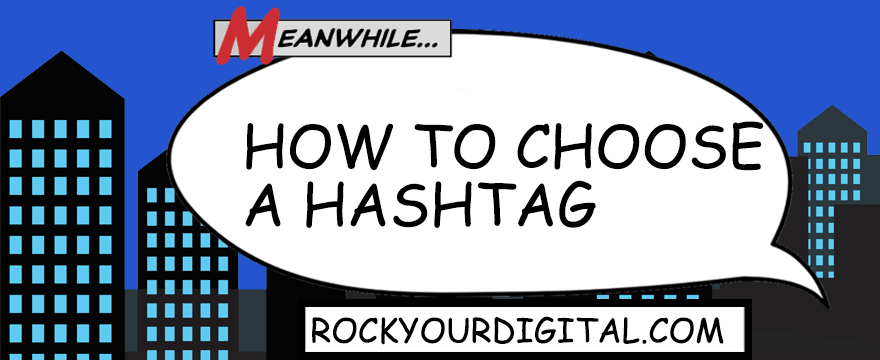 Speech bubble with the words: How to choose a hashtag