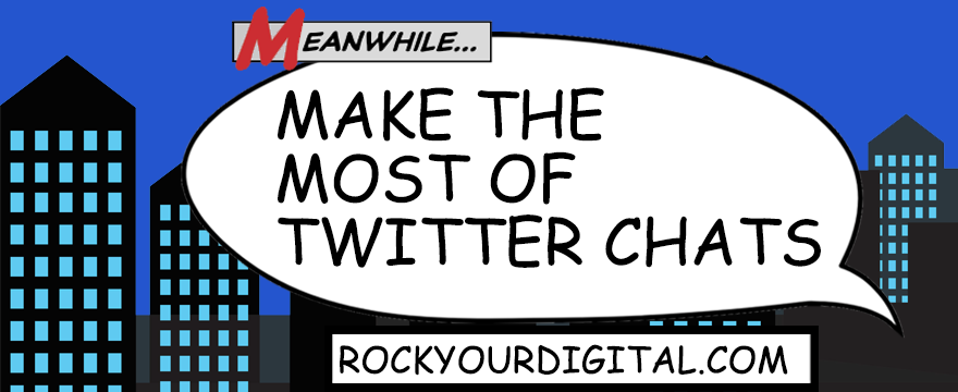 Speech bubble with the words: Make the most of Twitter Chats