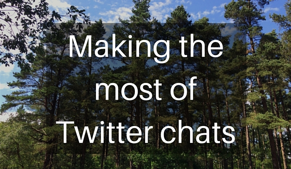 Making the most of Twitter chats
