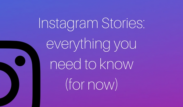 Instagram Stories: everything you need to know (for now)