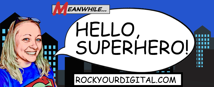 Comic-style image of Kirsten with a speech bubble: Hello, Superhero!