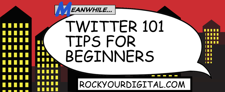 Text in a speech bubble comic book-styled graphic: Twitter 1010: tips for beginners