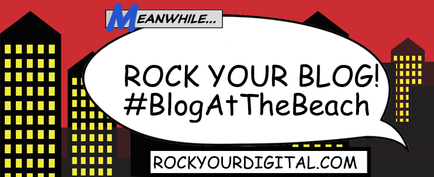 Speech bubble with the words: Rock your blog! #BlogAtTheBeach