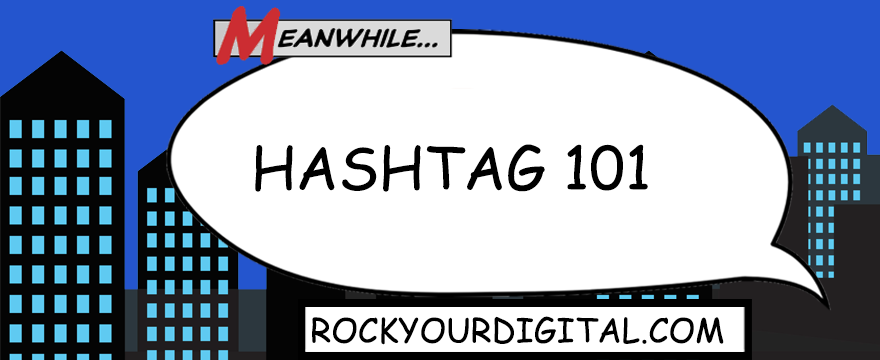 Speech bubble with the words: Hashtag 101