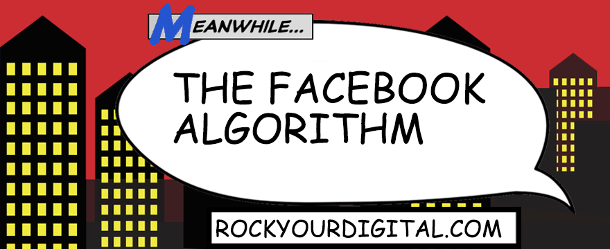 Speech bubble with the words: The Facebook Algorithm