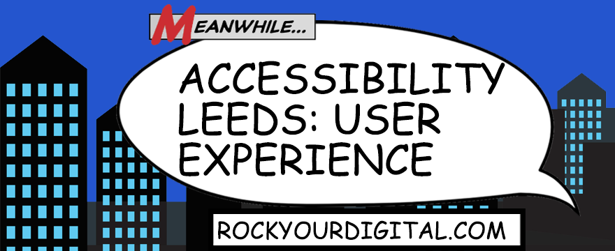 Speech bubble: Accessibility Leeds: user experience