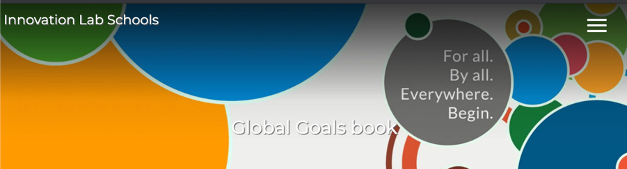 Innovation Lab Schools website promoting the Global Goals Book. For all. By all. Everywhere. Begin.